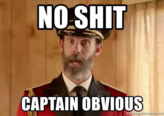 no-shit-captain-obvious.jpg
