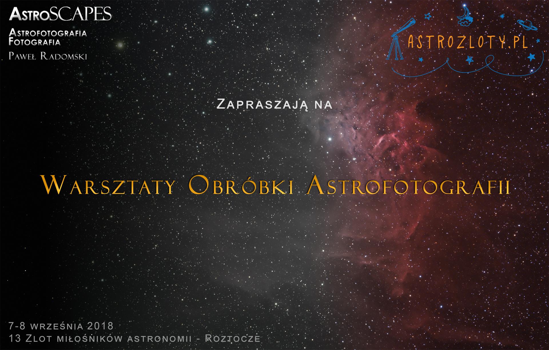 Warsztaty Obróbki Astrofotografii - XIII zlot miłośników astronomii, Roztocze